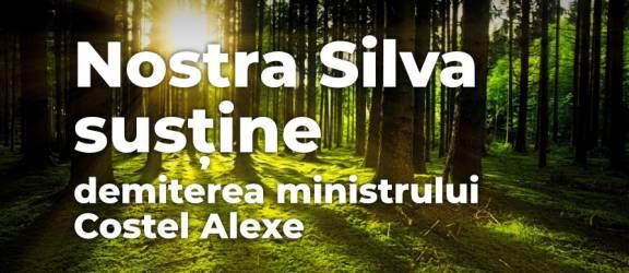 Nostra Silva solicită demiterea ministrului Mediului şi Pădurilor, Costel Alexe